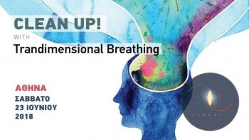 CLEAN UP! Trandimensional Breathing -Τάσος Νάκης - Σάββατο 23 Ιουνίου 2018